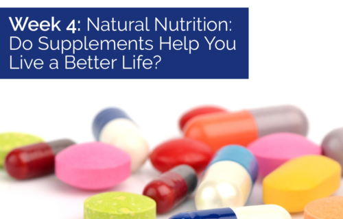 Natural Nutrition Do Supplements Help You Live a Better Life