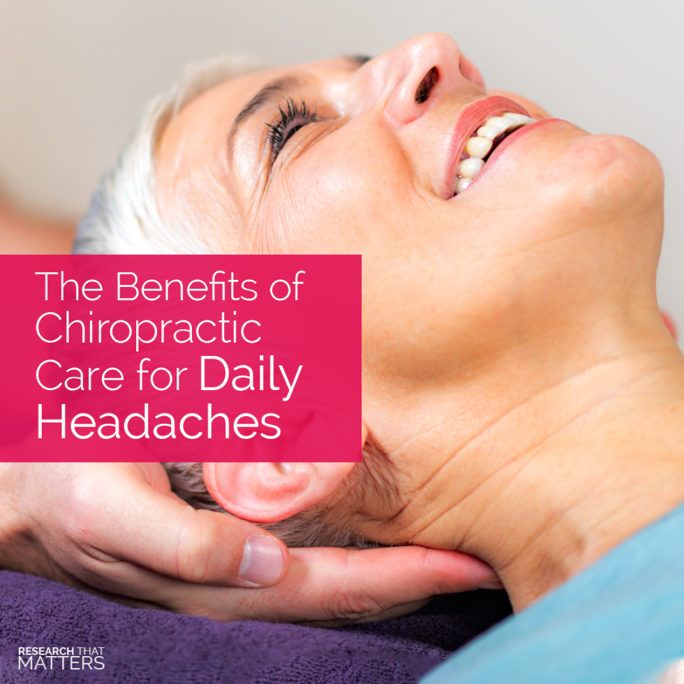 The Benefits of Chiropractic Care for Daily Headaches